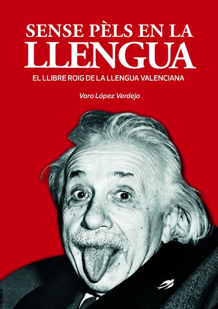 Sense pèls en la llengua. El llibre roig de la llengua valenciana