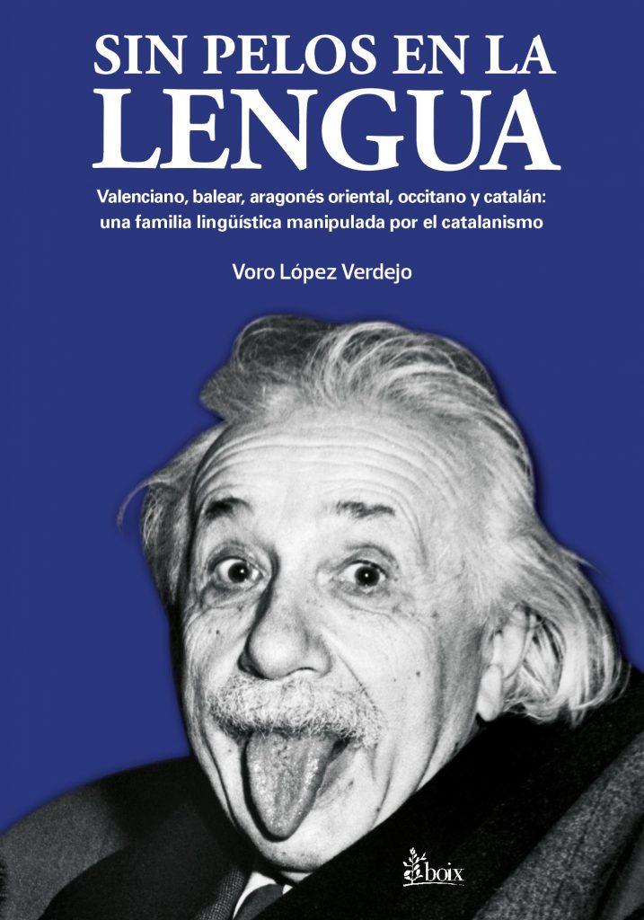 Sin pelos en la lengua. Valenciano, balear, aragonés oriental, occitano y catalán: una familia lingüística manipulada por el catalanismo
